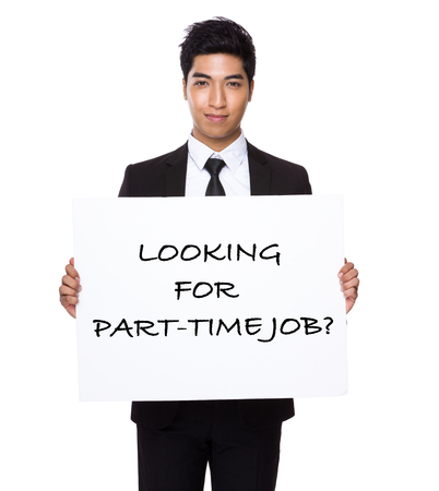 race for time: Businessman hold with white card board presenting phrase of looking for part-time job