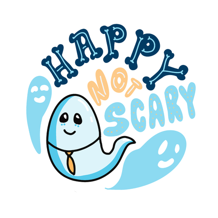 Happy not scary lettering composition with ghost shaped with circle. Cartoon doodle halloween vector illustration for stickers and gifts.