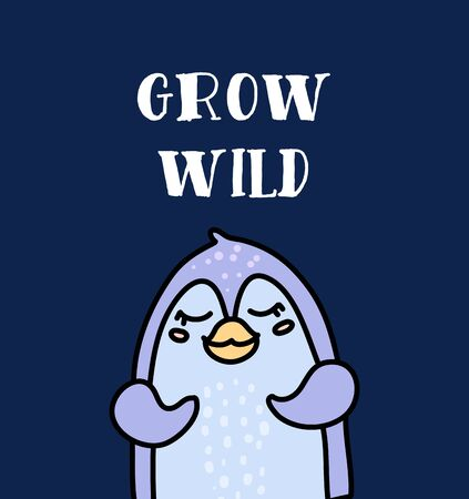 Cute baby penguin hand drawn vector character. Isolated cartoon wildlife bird. Color illustration with grow wild lettering. Kids postcard, book, birthday greeting card, poster, banner design