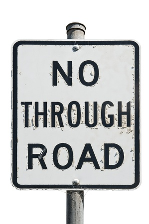 old no through road traffic sign isolated on a white background Stock Photo - 11120798