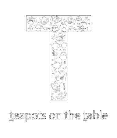 Black and white alphabet letter T. Phonics flashcard. Cute letter T for teaching reading with cartoon style teapots on the table. Coloring page for children.
