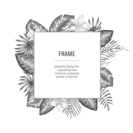 Vector black and white frame template with tropical leaves and flowers with white place for text. Square layout card with place for text. Spring or summer design for invitation, wedding, party, promo