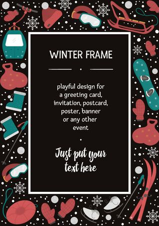Vector vertical frame with objects for active winter. Cold season sport equipment card template. Flyer with items for spending holidays in mountains and snowflakes with place for text.