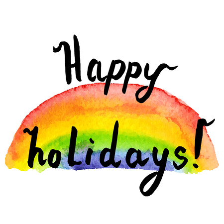 upmarket: happy holidays. Hand drawn lettering on rainbow watercolor background Illustration