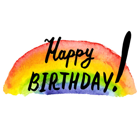 upmarket: happy birthday. Hand drawn lettering on rainbow watercolor background