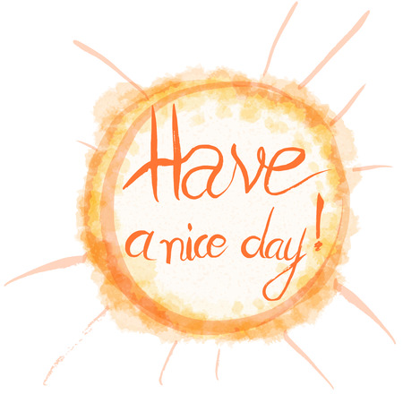 morning: Have a nice day! Hand drawn lettering. morning wishes on watercolor (imitation) background.