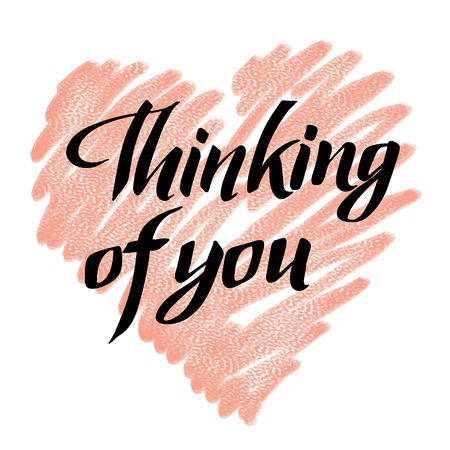 thinking of you. Hand drawn lettering. text on textured background.