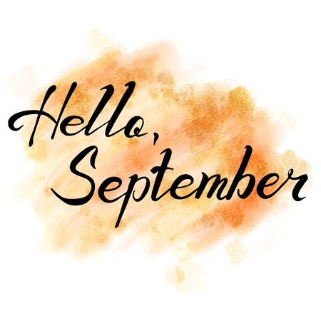 Hello September. hand drawn lettering on watercolor background.