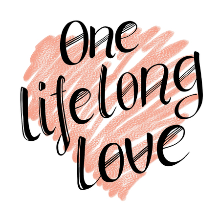 lifelong: One lifelong love. Hand drawn lettering. text on textured background. Illustration