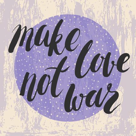 hacer el amor: Cita 'hacer el amor y no la guerra'. Letras vector manuscrita sobre fondo azul con textura.