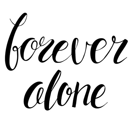 post scripts: Forever alone. hand drawn isolated black inspiration on white background. quote for print on T-shirt and other souvenirs