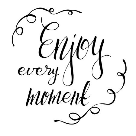 moment: Enjoy every moment. Hand drawn lettering with tape frame Illustration