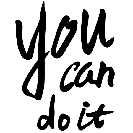 you can do it: lettering you can do it. quote for poster Illustration