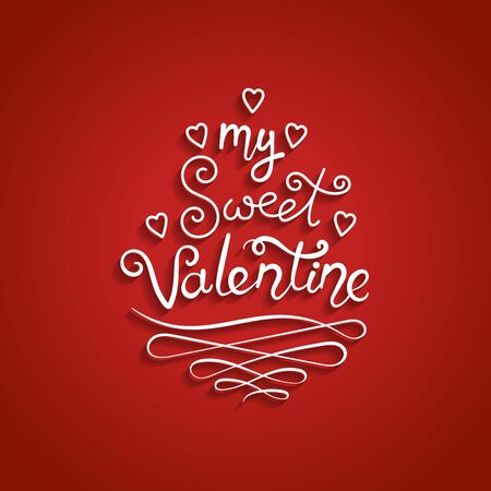 Valentine card with romantic handwritten calligraphy inscription- My sweet Valentine. Concept for poster, banner or invitation for All Lovers Day with lettering. Vector illustration with white text. Stock Vector - 137502070
