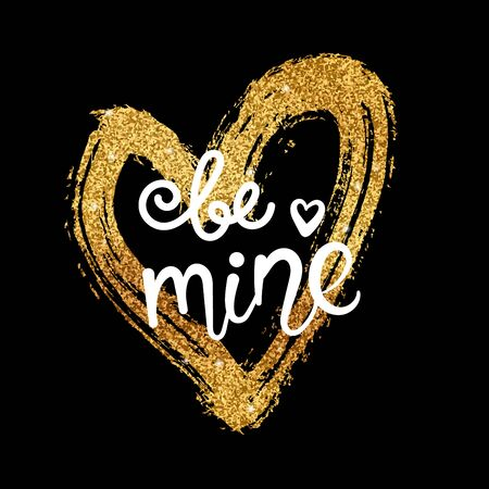 Valentine card with golden glitter heart and handwritten calligraphy quote - Be mine. Concept for poster, banner or invitation for All Lovers Day with lettering. Vector illustration.