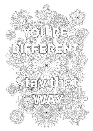 Vector coloring book for adults with inspiring text and mandala flowers in the zentagle style. You are different, stay that way