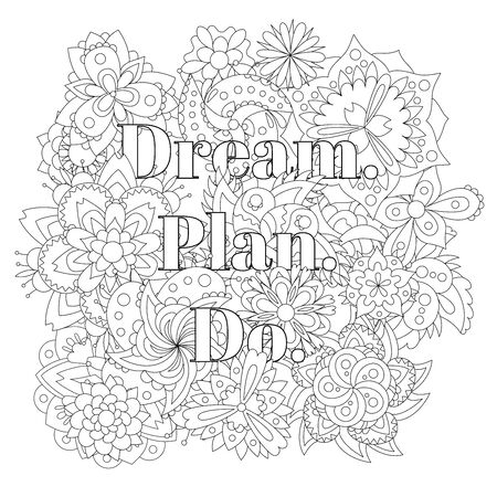 Vector coloring book for adults with inspiring text and mandala flowers in the zentagle style. Dream, plan, do. 向量圖像