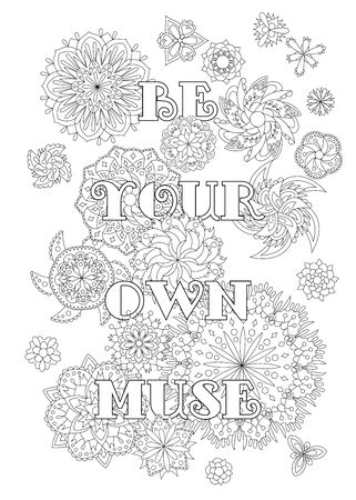 Vector coloring book for adults with inspiring text and mandala flowers in the zentagle style. Be your own muse 向量圖像