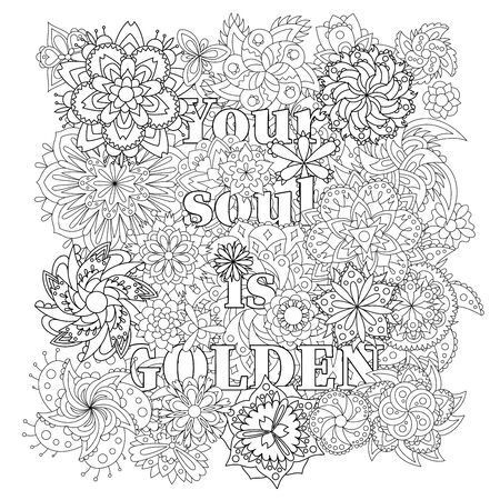 Vector coloring book for adults with inspiring text and mandala flowers in the zentagle style. Your soul is golden 向量圖像