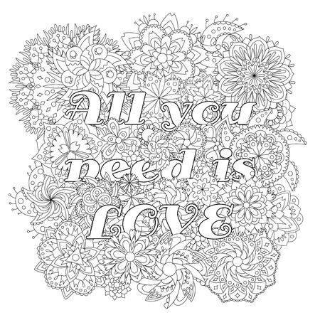 Vector coloring book for adults with inspiring text and mandala flowers in the zentagle style. All you need is love