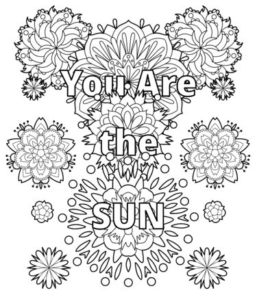 Vector coloring book for adults with inspiring quote and mandala flowers in the style with editable line