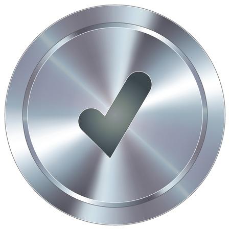 Marca de verificación o el icono de sí en el botón redondo de acero inoxidable industrial moderno adecuado para uso como un acento sitio web, en los materiales de promoción, como en la publicidad