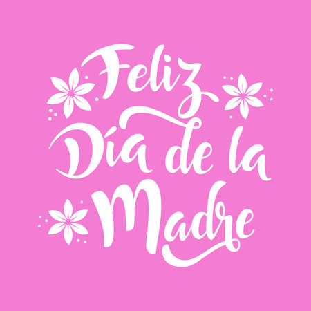 Happy Mothers Day lettering whit flowers. Written in Spanish. White calligraphy on pink background. Vector illustration. Illustration