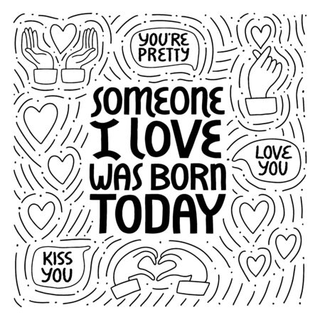 Someone I love was born today vector lettering. Çizim