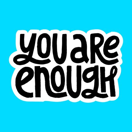 You are enough inspirational quote. Isolated vector hand lettering. T shirt print, postcard, banner, design element, bags, stationary or poster. Illusztráció