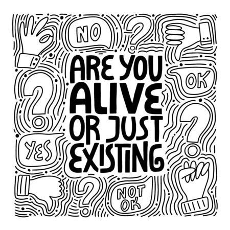 Are you alive or just existing hand drawn lettering, depression question. Stylised typography. T-shirt, poster, banner design