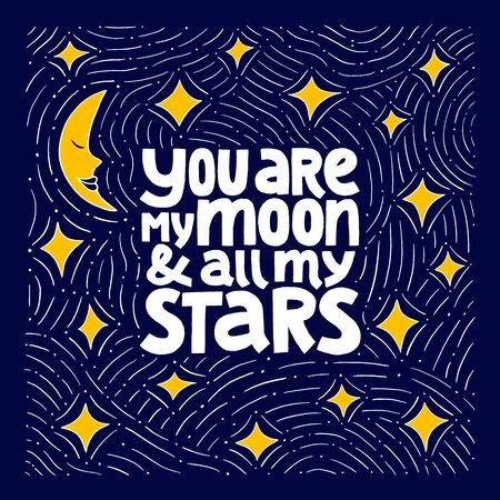 Du bist mein Mond und alle meine Sterne handgezeichnete Vektorbeschriftung.