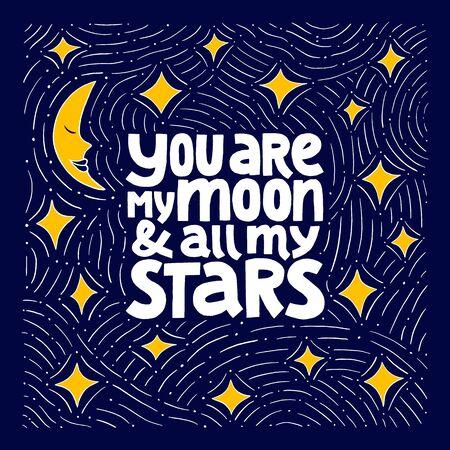 Eres mi luna y todas mis estrellas letras vectoriales dibujadas a mano.