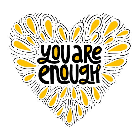 You are enough inspirational quote.