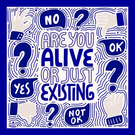 AreYou Alive Or Just Existing