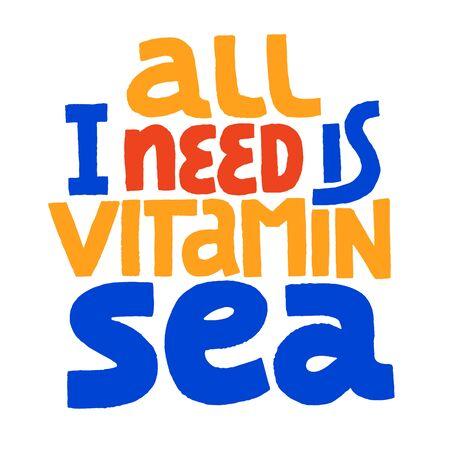 All I Need Is Vitamin Sea Ilustração