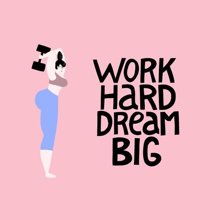 Work hard dream big. Fitness illustration of a strong woman working out with dumbbells.