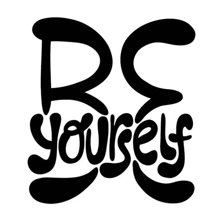 Hand-drawn lettering quote. Be yourself.