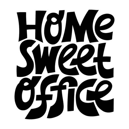 Hand-drawn lettering quote. Home sweet office.