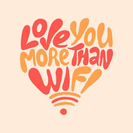 Love you more than wifi- hand drawn lettering. Иллюстрация