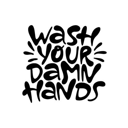 Wash your damn hands- hand drawn lettering