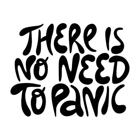 There is no need to panic- hand drawn lettering