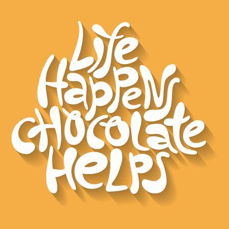Life happens chocolate helps- hand drawn lettering. Иллюстрация