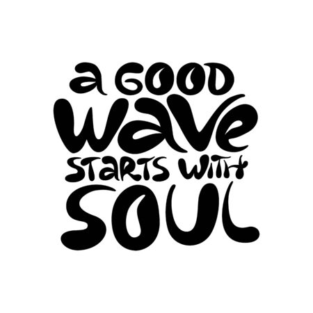 A good wave starts with soul - hand drawn lettering Иллюстрация
