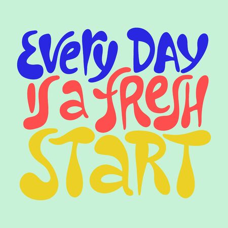 Every day is a fresh start- hand drawn lettering. Иллюстрация