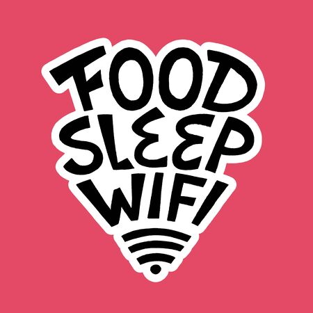 Food sleep wifi- hand drawn lettering. Иллюстрация