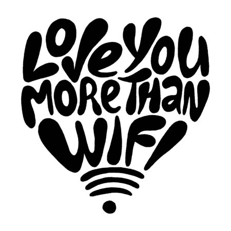 Love you more than wifi- hand drawn lettering.  イラスト・ベクター素材