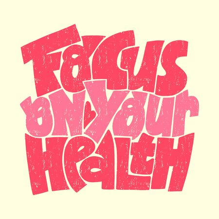 Focus on your health inspirational lettering