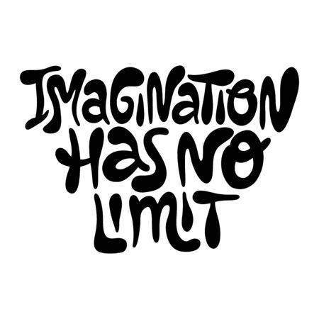 Imagination has no limit- hand drawn lettering. Calligraphy inspiration graphic design typography element. Motivational positive quote. Social media, poster, greeting card, banner, T-shirt design.