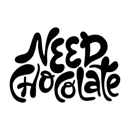 Need chocolate- hand drawn lettering. Иллюстрация