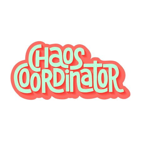 Chaos Coordinator - Hand-drawn lettering quote